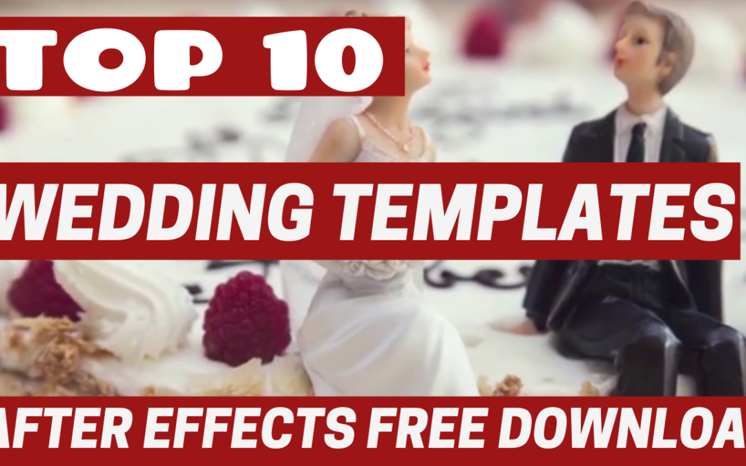 Top 10 After Effects Wedding Templates Free